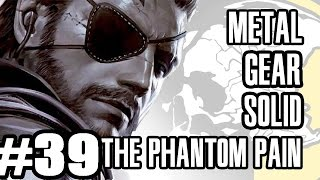 Best Friends Play Metal Gear Solid V  - The Phantom Pain (Part 39)