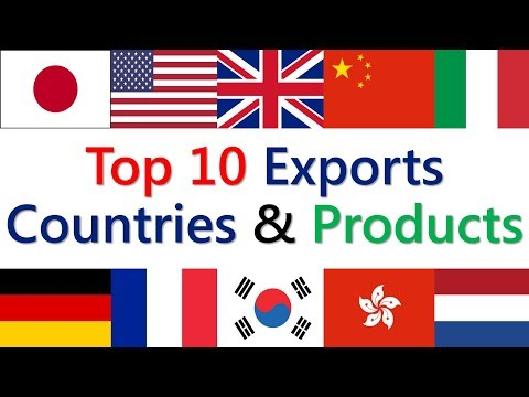 Import Export USA : Top 10 Exports Countries and Products In World 2017