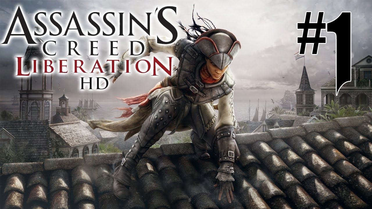 Assassin S Creed Liberation Hd Playthrough 1 Fr Hd Youtube