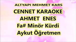 Ahmet Enes - Cennet (karaoke) (yazılı)