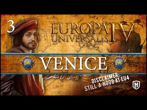 Expanding the Merchant Empire | Venice - Europa Universalis IV Gameplay #3