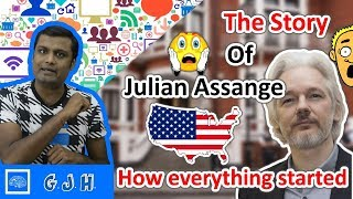 The story of Julian Assange. How everything started and how he ended up in Ecuador embassy?