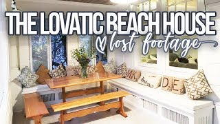 THE LOVATIC BEACH HOUSE - LOST FOOTAGE!