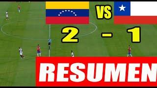 VENEZUELA vs CHILE (2-1) ELIMINATORIAS QATAR 2022  VENEZUELA VS CHILE