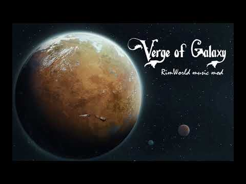 Verge of Galaxy - RimWorld music mod (v18.1)
