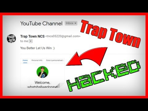TRAP TOWN HACKED MY CHANNEL?!?! Trap Town NCS WAR!!