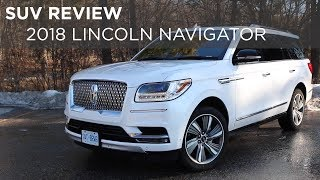 SUV Review | 2018 Lincoln Navigator | Driving.ca