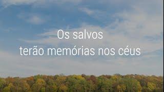 Estudo Bíblico | Os salvos terão memórias nos céus