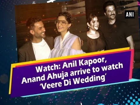 Watch Veere Di Wedding.Watch Anil Kapoor Anand Ahuja Arrive To Watch Veere Di Wedding Bollywood News