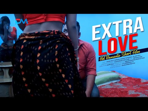 Bangladeshi New Hot Romantic Short Film | Extra Love 2019