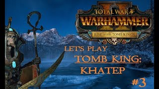 No. 3 Let's play: Total War WARHAMMER II MORTAL EMPIRES: Tomb Kings Khatep