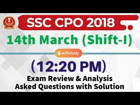 SSC CPO 2018 (14 March 2019, Shift-I) Exam Analysis & Asked Questions Mp3