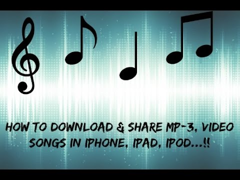 how-to-download-&-share-mp-3,-video-songs-in-iphone,-ipad,-ipod