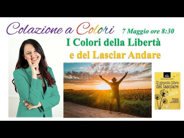 Colazione a colori con Samya- Formazione a colori- LIBERTA' e Lasciar Andare -  7 Maggio 2021