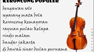 THE BEST OF KERONCONG INDONESIA - LAGU KERONCONG TERPOPULER