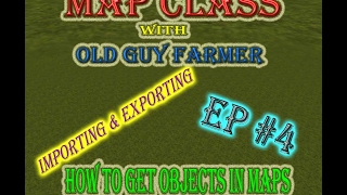 FS17 Giants Editor Map Class ep#4 How to Import & Export Objects