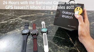Samsung Galaxy Watch 24 Hours Later : Running with GPS issues