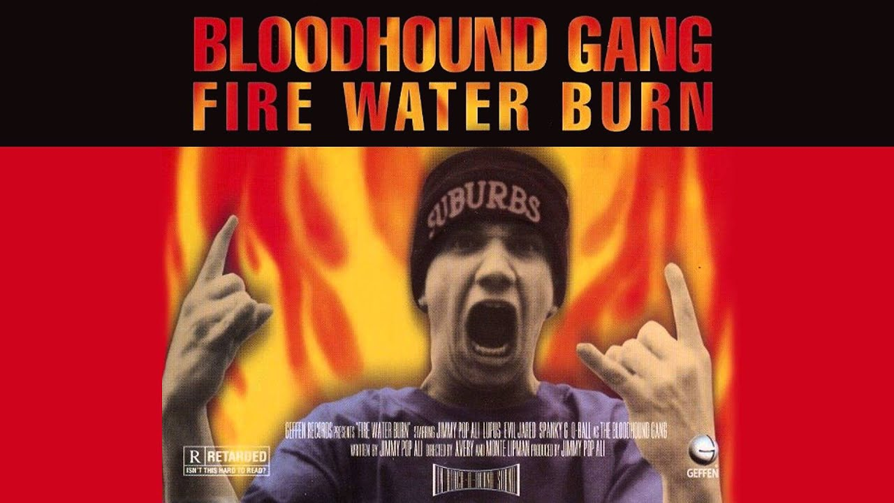 Bloodhound Gang   Fire Water Burn (A Coo Dic Ver Din)