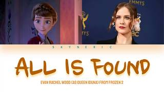 Evan Rachel Wood  Queen Iduna  - All Is Found  From Frozen 2  Color Coded Lyrics Video 가사 |eng|