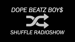 DOPE BEATZ BOY$ SHUFFLE RADIO 001