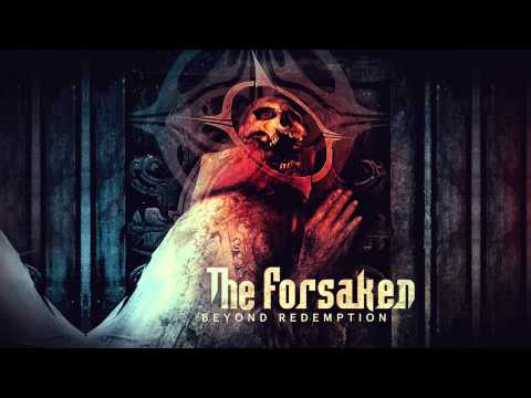 The Forsaken - Force Fed Repentance (HD)