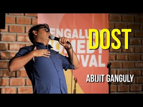 Dost | Stand-up Comedy By Abijit Ganguly