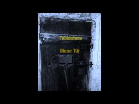 Fabideluxe - Diese Tür Original Song