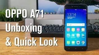 OPPO A71 Unboxing & Quick Look