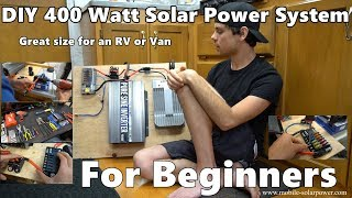 DIY 400 Watt 12 volt Solar Power System Beginner Tutorial: Great for RV's and Vans! *Part 1*