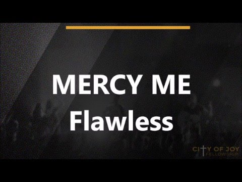 Mercy Me - Flawless - Lyrics