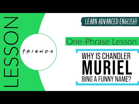 Why Is Chandler Muriel Bing A Funny Name?