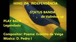 Baixar HINO DA INDEPENDENCIA DO BRASIL-  PLAY BACK - Legendado - Status Banda de Valinhos sp