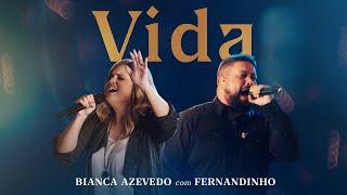 Bianca Azevedo + Fernandinho - Vida (Ao Vivo)