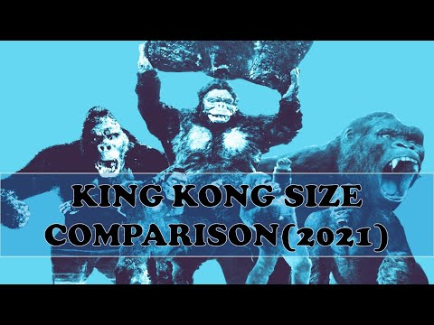 King Kong Size Comparison (2021)