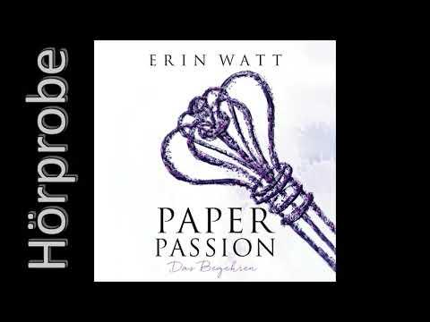 Paper Passion: Das Begehren (Paper-Reihe 4) YouTube Hörbuch Trailer auf Deutsch