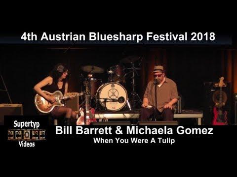 Bill Barrett & Michaela Gomez - When You Were A Tulip