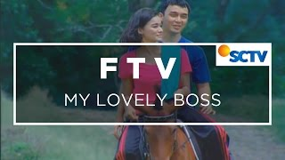 FTV SCTV - My Lovely Boss
