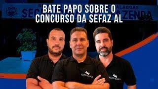 BATE PAPO SOBRE O CONCURSO DA SEFAZ ALAGOAS