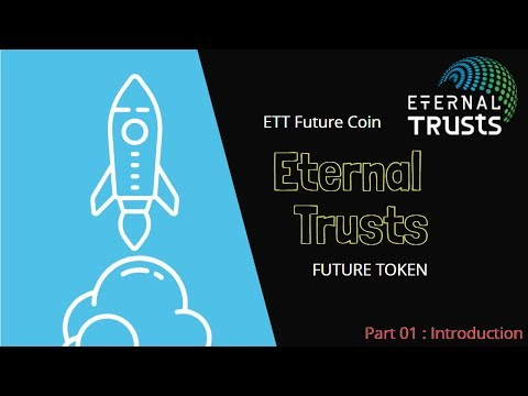 Eternal Trusts ico review Part 01 | Introduction | EET Future Coin
