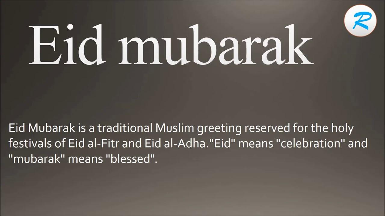 Eid Mubarak Meaning Youtube