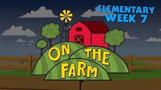 On the Farm Elementary Week 7