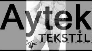 Aytek Tekstil Kamera Arkası