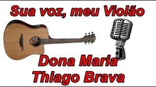 Baixar Sua voz, meu Violão. Dona Maria - Thiago Brava. (Karaokê Violão)