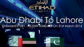 ✈FLIGHT REPORT✈ Etihad Airways, Abu Dhabi To Lahore, Airbus A340-600, A6-EHH, EY241