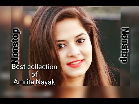 Best collection of Amrita Nayak || New song 2018