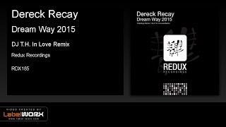 Dereck Recay - Dream Way 2015 (DJ T.H. In Love Remix)