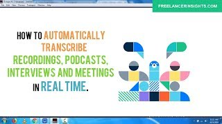 How to Automatically Transcribe Recordings, Interviews and Meetings in Real Time to Searchable Text
