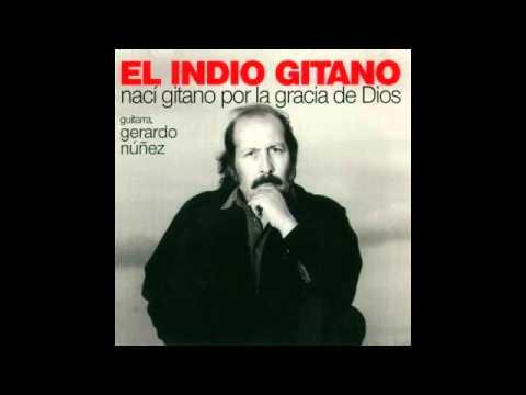 El Indio Gitano - Nací gitano por la gracia de Dios (Disco completo)