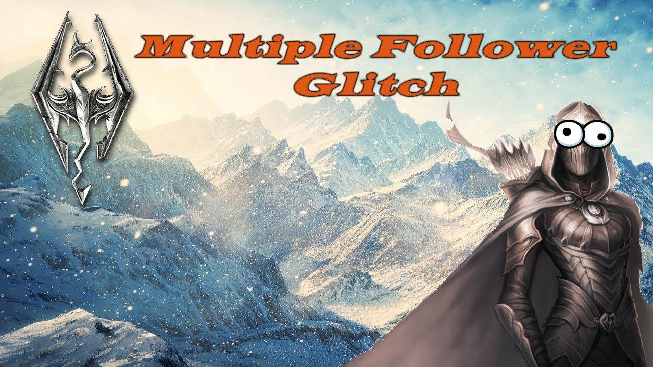 Skyrim Special Edition MULTIPLE FOLLOWER GLITCH!