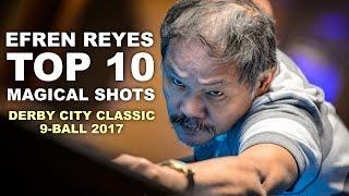 LEGEND EFREN REYES! TOP 10 BEST SHOTS 2017 [HD] Derby City Classic 9-ball
